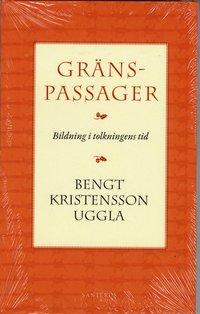 bokomslag Gränspassager : bildning i tolkningens tid