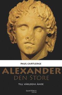 bokomslag Alexander den Store : till världens ände