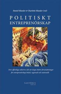 bokomslag Politiskt entreprenörskap: Den offentliga sektorns sätt att skapa bättre fö