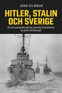 bokomslag Hitler, Stalin och Sverige : ett nytt perspektiv på den svenska erfarenheten av andra världskriget
