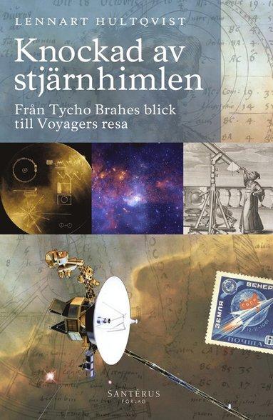 bokomslag Knockad av stjärnhimlen: Från Tycho Brahes blick till Voyagers resa