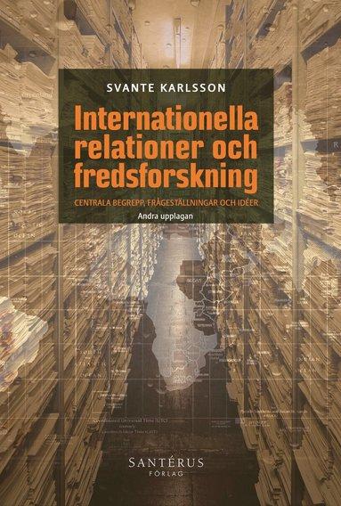 bokomslag Internationella relationer och fredsforskning