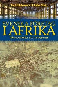 bokomslag Svenska företag i Afrika : från slavhandel till IT-revolution