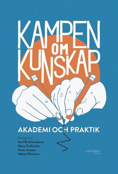 bokomslag Kampen om kunskap: Akademi och praktik