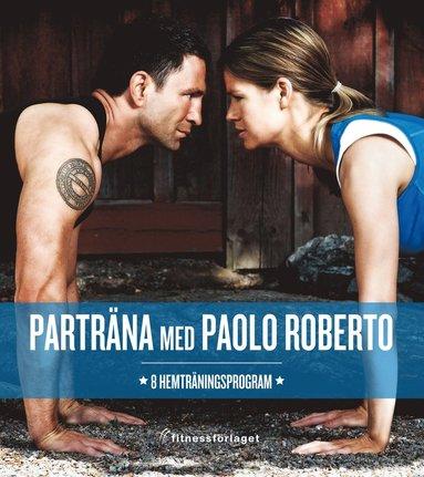 bokomslag Parträna med Paolo Roberto : 8 hemträningsprogram
