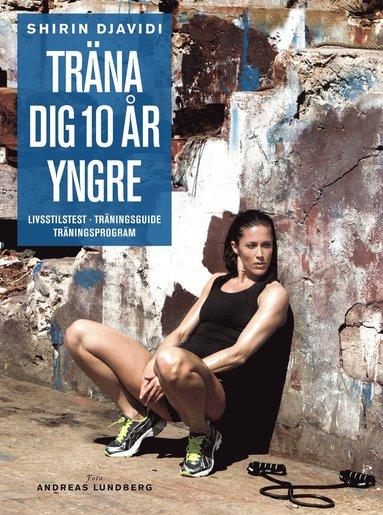 bokomslag Träna dig 10 år yngre