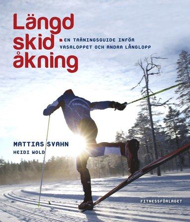 bokomslag Längdskidåkning : en träningsguide inför Vasaloppet och andra långlopp