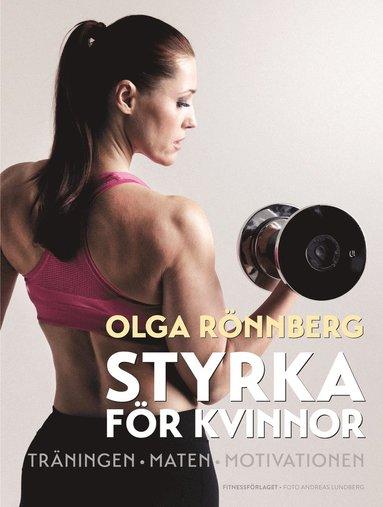 bokomslag Styrka för kvinnor : träningen, maten, motivationen