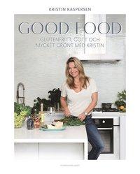 bokomslag Good food : glutenfritt, gott och mycket grönt med Kristin