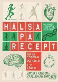 bokomslag Hälsa på recept : träna smartare, må bättre, lev längre