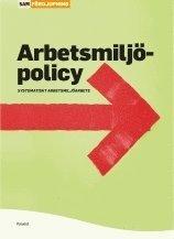 bokomslag Arbetsmiljöpolicy : systematiskt arbetsmiljöarbete