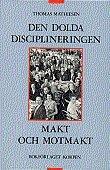 bokomslag Den dolda disciplineringen : Makt och motmakt