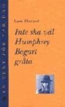 bokomslag Inte ska väl Humphrey Bogart gråta