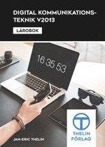 bokomslag Digital kommunikationsteknik V2013 - Lärobok