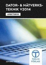 bokomslag Dator- och Nätverksteknik V2014 - Arbetsbok