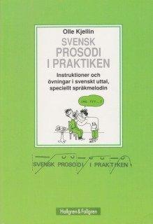 bokomslag Svensk prosodi i praktiken : instruktioner och övningar i svenskt uttal, speciellt språkmelodin