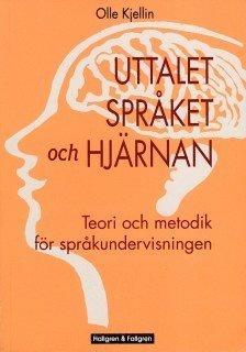 bokomslag Uttalet, språket och hjärnan : teori och metodik för språkundervisningen