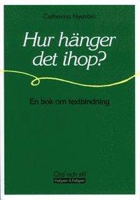 bokomslag Hur hänger det ihop? : en bok om textbindning
