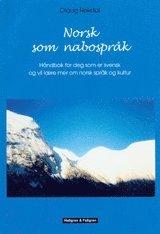 bokomslag Norsk som nabospråk : håndbok for deg som er svensk og vil laere mer om norsk språk og kultur