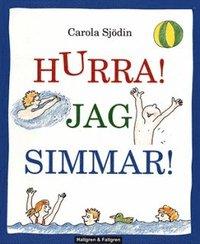 bokomslag Hurra! Jag simmar! : en hur-man-simmar-bok för nybörjare