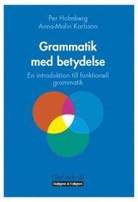 Grammatik med betydelse : en introduktion till funktionell grammatik