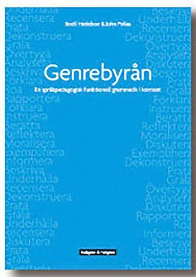 bokomslag Genrebyrån : en språkpedagogisk funktionell grammatik i kontext