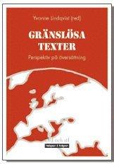 bokomslag Gränslösa texter : perspektiv på översättning