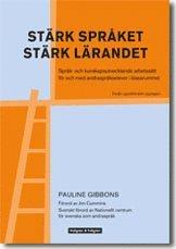 bokomslag Stärk språket, stärk lärandet : språk- och kunskapsutvecklande arbetssätt för och med andraspråkselever i klassrummet