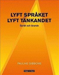 bokomslag Lyft språket, lyft tänkandet : språk och lärande