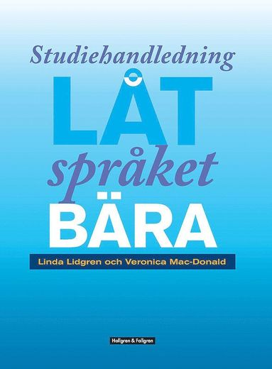 bokomslag Låt språket bära : genrepedagogik i praktiken - studiehandledning