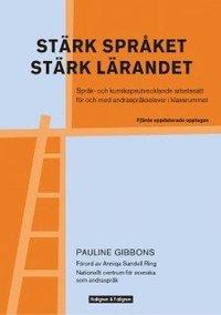 bokomslag Stärk språket, stärk lärandet - Språk- och kunskapsutvecklande arbetssätt för och med andraspråkselever i klassr