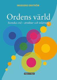 bokomslag Ordens värld - Svenska ord - struktur och inlärning