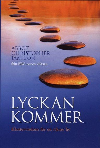 bokomslag Lyckan kommer : klostervisdom för ett rikare liv