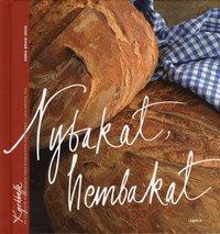 bokomslag Nybakat hembakat : bröd för alla dagar