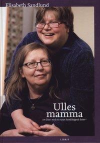 bokomslag Ulles mamma : om livet med en vuxen handikappad dotter