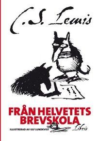 bokomslag Från helvetets brevskola : studiebrev om de bästa metoderna för att föra en själ till förtappelse
