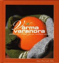 bokomslag Värma varandra : stickat och virkat för en vackrare värld