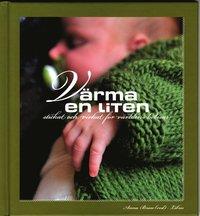 bokomslag Värma en liten : stickat och virkat för alla världens bebisar