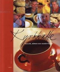 Kyrkkaffe : bullar, böner och berättelser