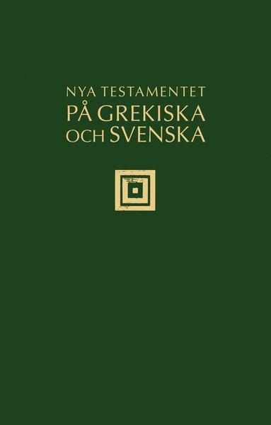 bokomslag Nya testamentet på grekiska och svenska