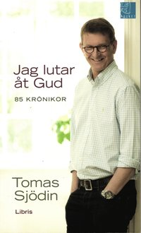 bokomslag Jag lutar åt Gud : 85 krönikor