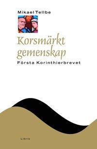 bokomslag Korsmärkt gemenskap : Första Korinthierbrevet