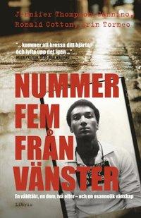 bokomslag Nummer fem från vänster : en våldtäkt, en dom, två offer - och en osannolik vänskap
