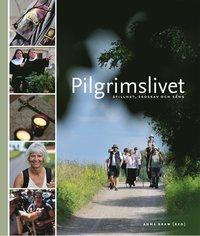 bokomslag Pilgrimslivet : stillhet, skoskav och sång