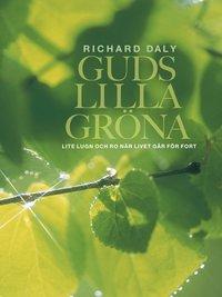 bokomslag Guds lilla gröna : lite lugn och ro när livet går för fort