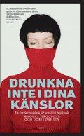 bokomslag Drunkna inte i dina känslor : en överlevnadsbok för sensitivt begåvade