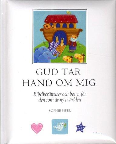 bokomslag Gud tar hand om mig : bibelberättelser och böner för den som är ny i världen