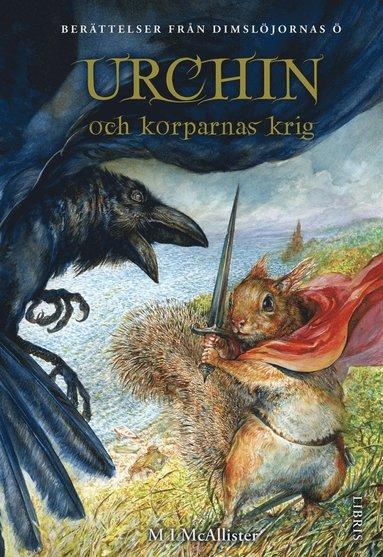 bokomslag Urchin och korparnas krig