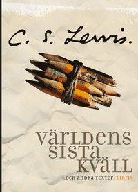 bokomslag Världens sista kväll : och andra texter