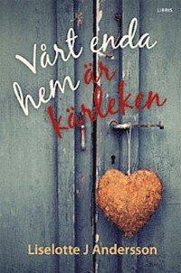 bokomslag Vårt enda hem är kärleken